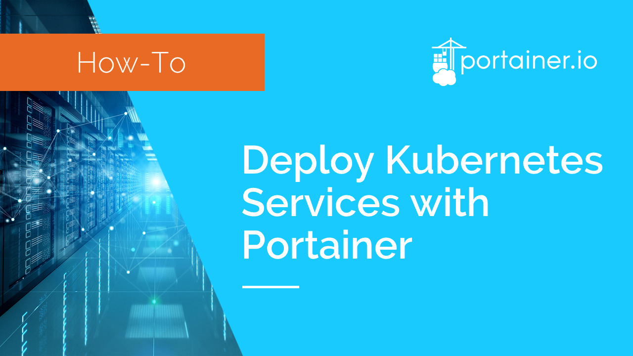 Deploy Kubernetes Services with Portainer