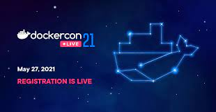 Takeaways from DockerCon '21 - Presentations, Stories & Docker Desktop