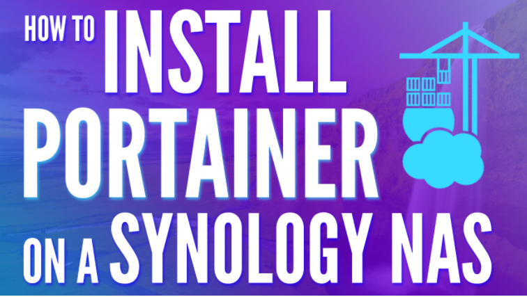 How to Install Portainer on a Synology NAS